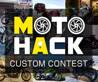 MOTO HACK(モトハック)とは、バイクをより便利に、より楽しむための裏技的なモノやコト。11/30までカスタムバイクコンテスト開催中!アナタのアイデア(HACK)とやる気で、染め上げた自慢のカスタムバイクを語ってください!コンテストでは審査員が選んだ、グランプリ1名、入賞6名に、最大10,000ポイントをプレゼントします!